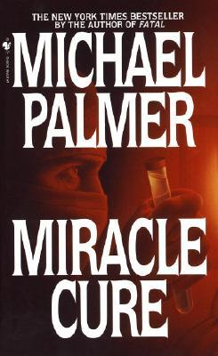 Michael Palmer's Miracle Cure – A Decent Medical Intrigue