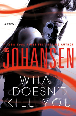 Iris Johansen's What Doesn't Kill You – A Review
